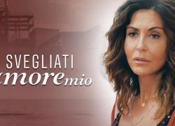 Svegliati Amore Mio, anticipazioni seconda puntata: Sergio si salverà? Sara fugge e..