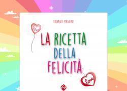 La Ricetta della Felicità, l'affascinante libro di Luciano Mancini
