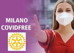 """Grande attenzione ai temi della pandemia: si conferma la validità del progetto """"Rotary per Milano Covidfree"""""""