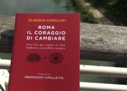 """""""Il coraggio di cambiare"""": Roma, sognando una capitale moderna"""